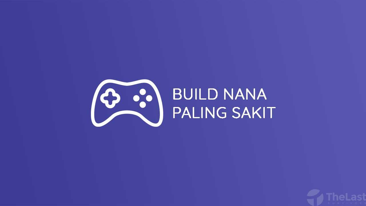 Build Nana Paling Sakit