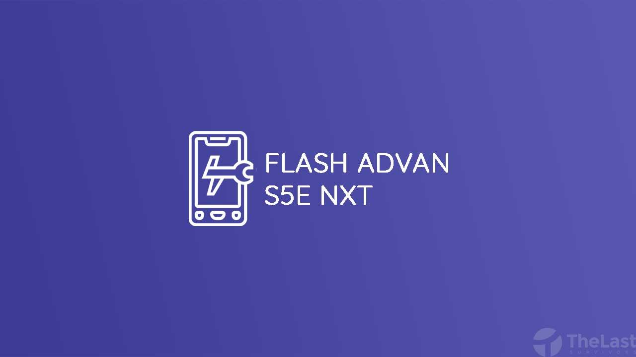 Cara Flash Advan S5E NXT