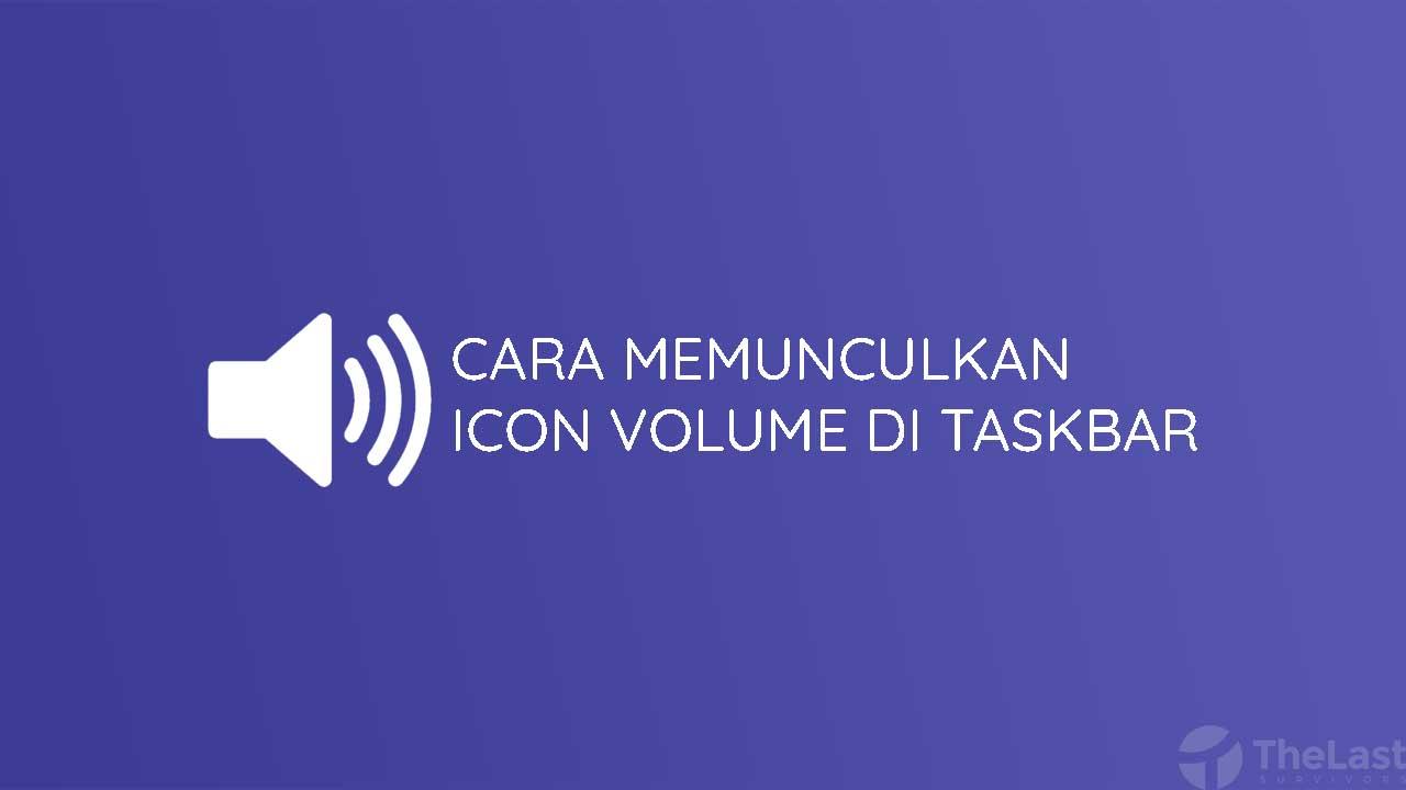 Cara Memunculkan Icon Volume Di Taskbar