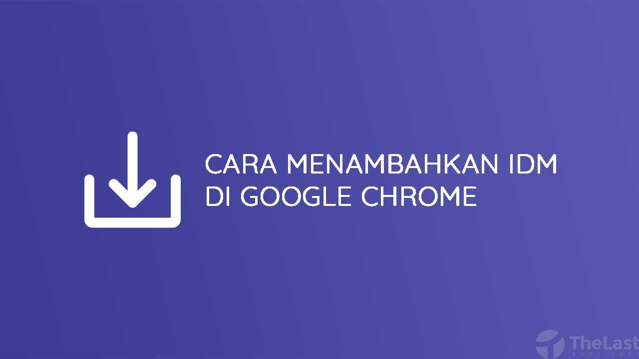 Cara Menambahkan IDM Di Google Chrome