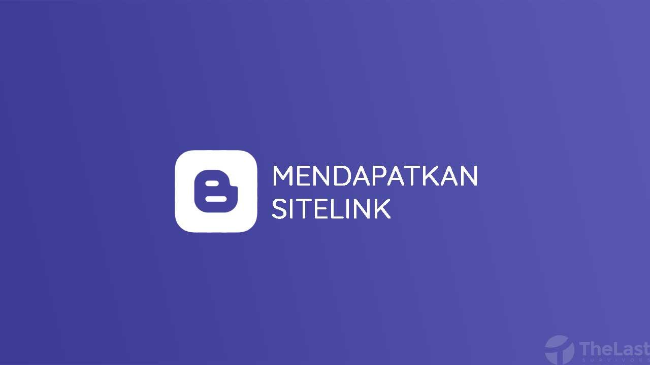 Cara Mendapatkan Sitelink