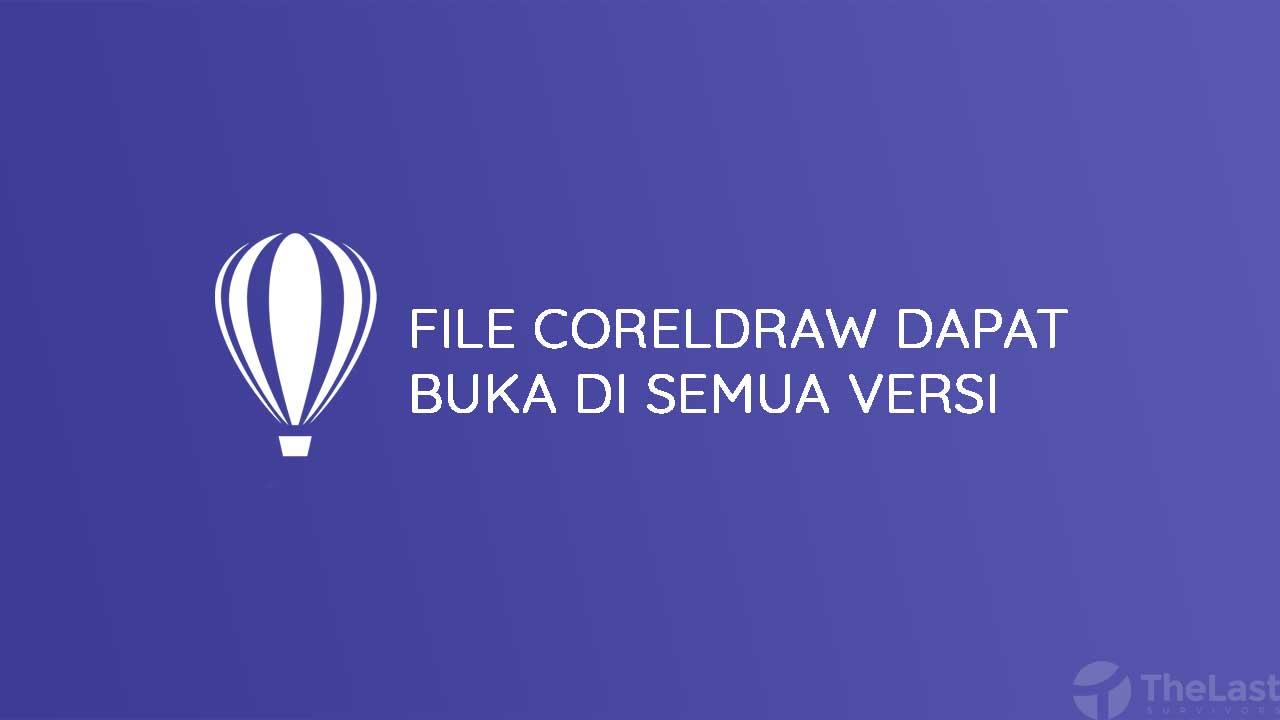 2 Cara Membuat File Coreldraw Dapat Buka Di Semua Versi X7 X6 X5 Dll