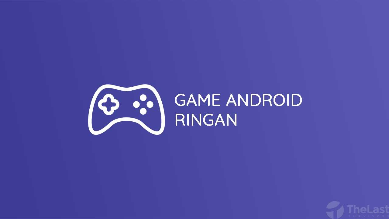 Game Android Ringan