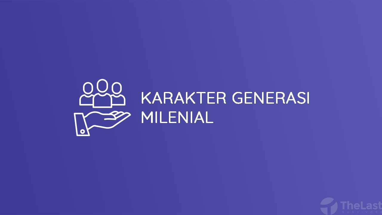 Karakter Generasi Milenial Terhadap Teknologi