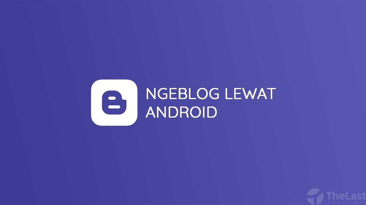 Ngeblog Lewat Android