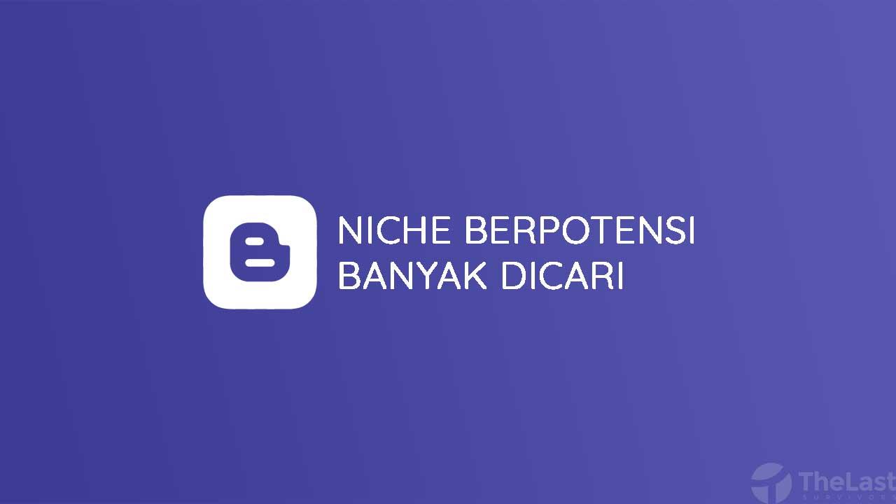Niche Blog Berpotensi Banyak Dicari