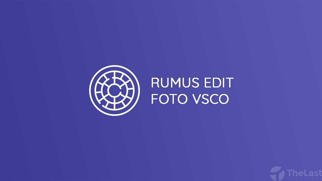 Rumus Edit Foto VSCO