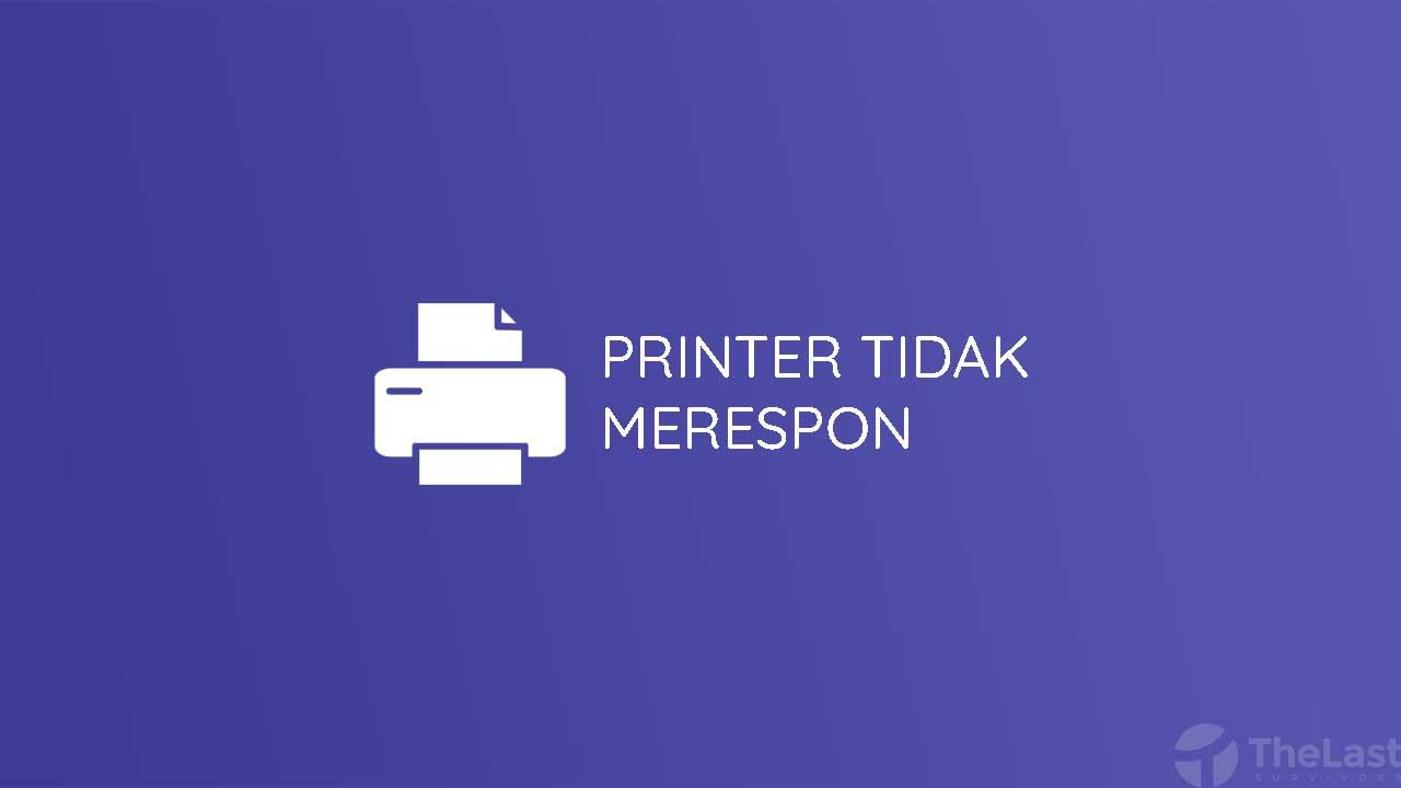 Printer Tidak Merespon Perintah Print