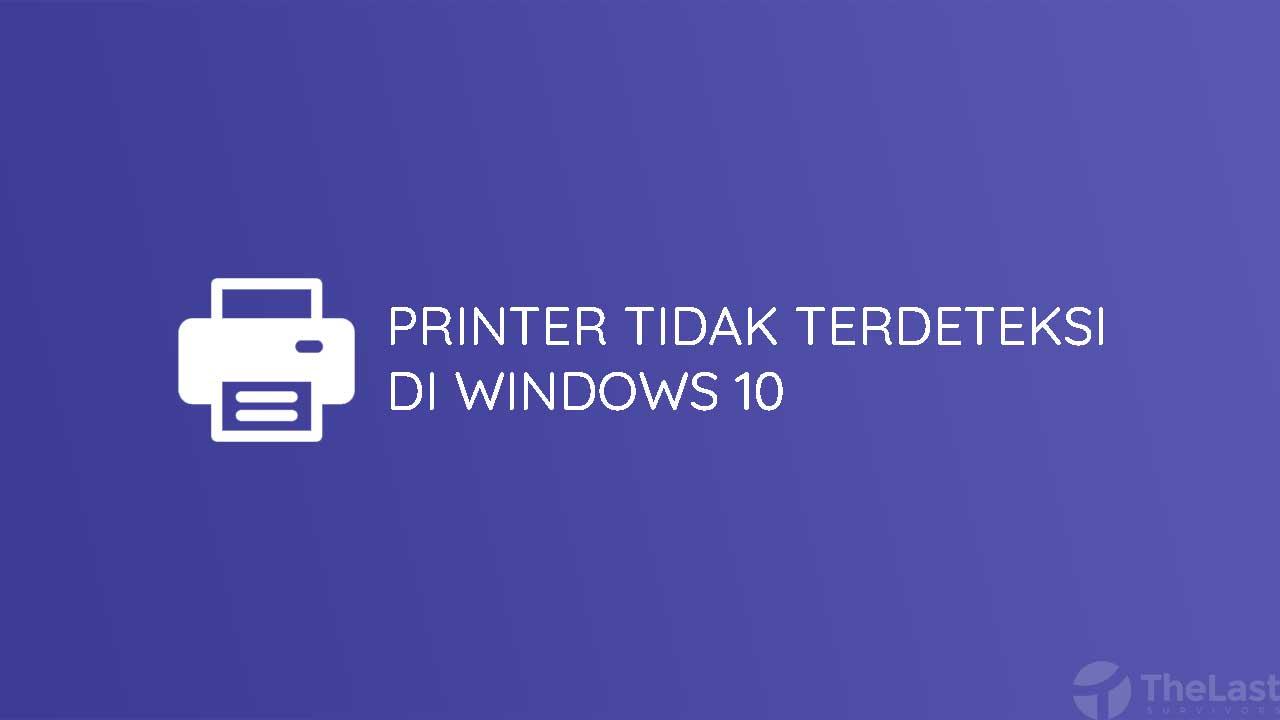Printer Tidak Terdeteksi Di Windows 10