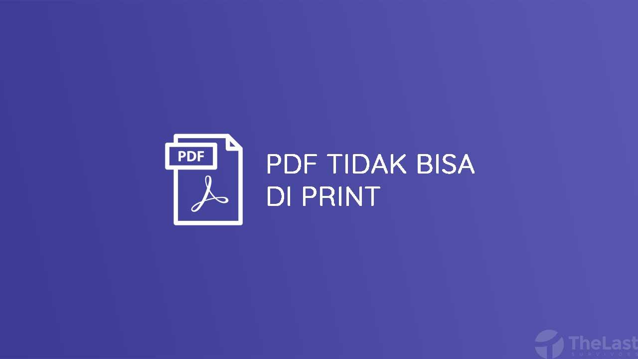 Cara Mengatasi PDF Tidak Bisa Di Print